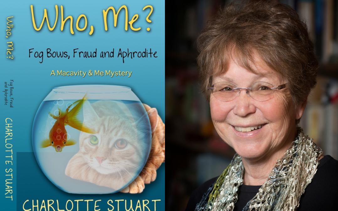 Writer Spotlight Wednesday: Charlotte Stuart & Who, Me? Fog Bows, Fraud and Aphrodite